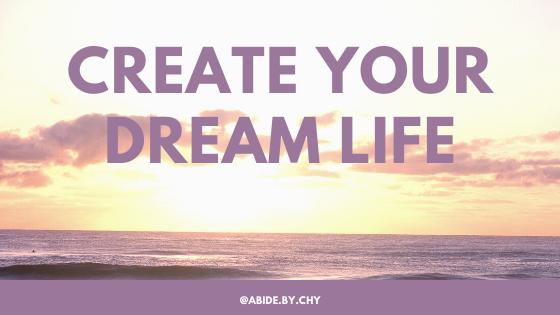 Create Your Dream life (1)